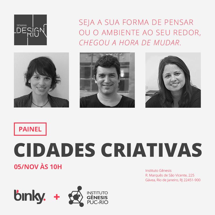 Semana Design Rio: Painel Cidades Criativas , Peça de divulgação do evento. Créditos: agência Binky