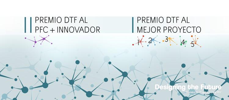 Concurso 2016 Premio DTF al PFC + Innovador y mejor Proyecto para estudiantes