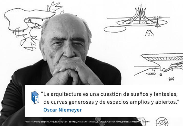 Frases: Oscar Niemeyer, la arquitectura es cuestión se sueños y fantasías