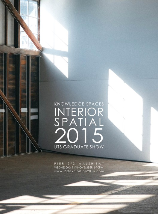 UTS Interior & Spatial Design Graduate Show 2015, Knowledge Spaces - Interior & Spatial Design Graduate Show 2015
