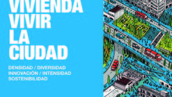 """Concurso Latinomaricano para estudiantes """"Pensar la vivienda vivir la ciudad"""" densidad, diversidad, innovación, intensidad, sostenibilidad"""