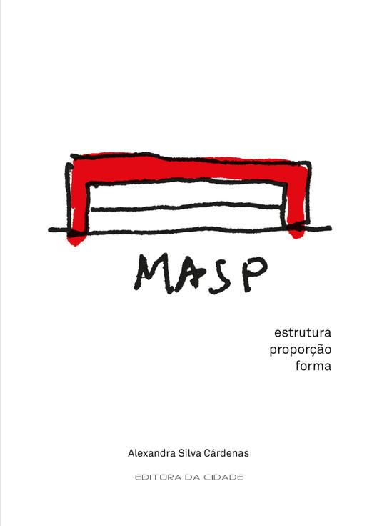 """Editora da Cidade promove o lançamento do livro """"MASP: estrutura, proporção, forma"""""""