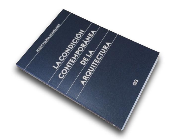 La Condición Contemporánea de la Arquitectura por Josep María Montaner / Editorial Gustavo Gili