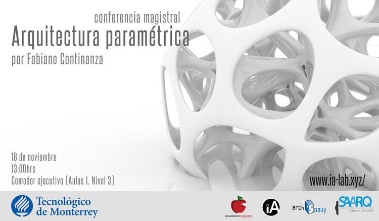 Conferencia Magistral 'Arquitectura Paramétrica' / Ciudad de México