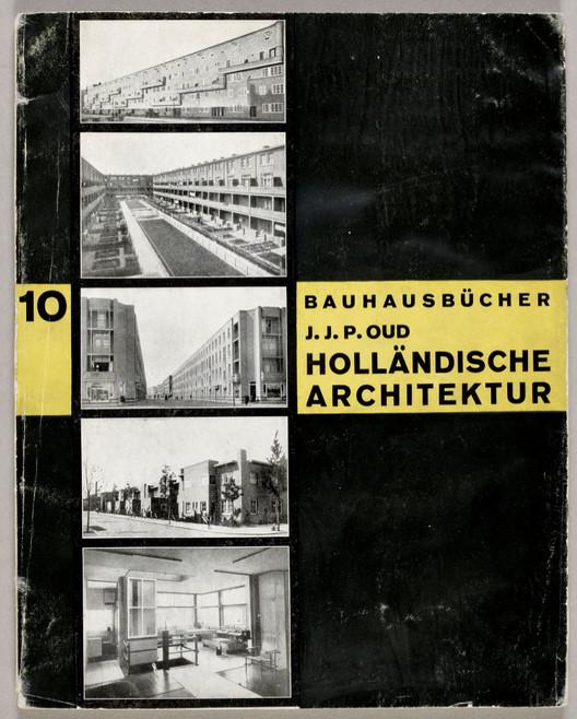 """""""Holländische Architektur"""" / J.J.P. Oud. Image vía Monoskop"""