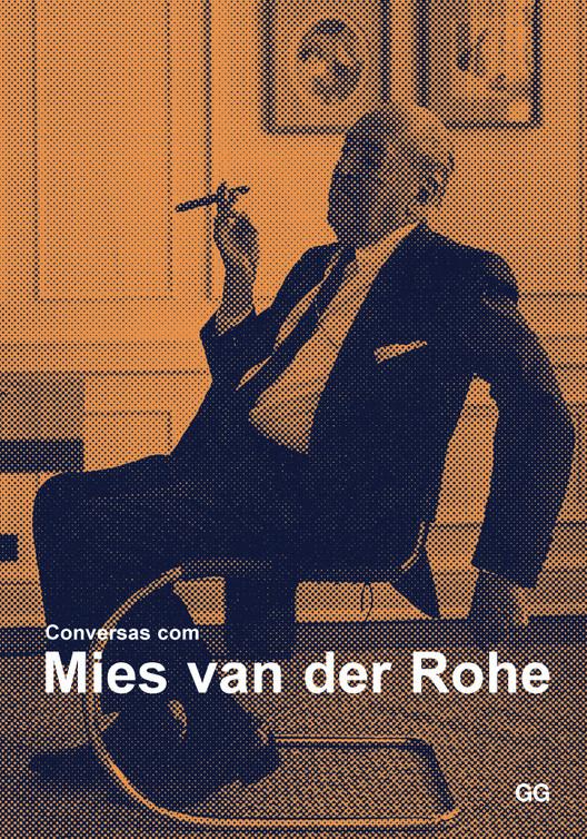 Conversas com Mies van der Rohe - Certezas americanas / Moisés Puente (ed.), © Editora Gustavo Gili Brasil