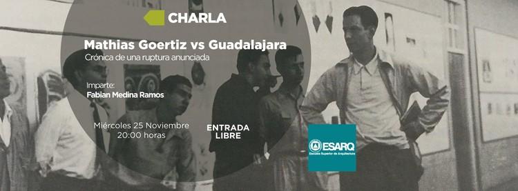 Conferencia 'Mathias Goeritz vs Guadalajara; Crónica de una ruptura anunciada' / Guadalajara