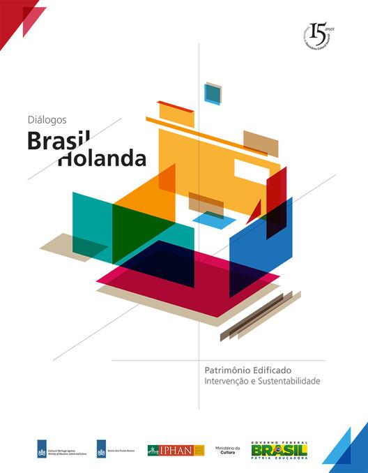 """IPHAN promove o evento """"Diálogo Brasil/Holanda"""" sobre adaptação de patrimônio cultural"""