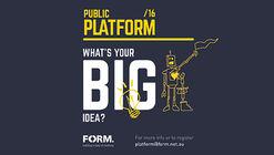 PUBLIC Platform | What's Your Big Idea ?