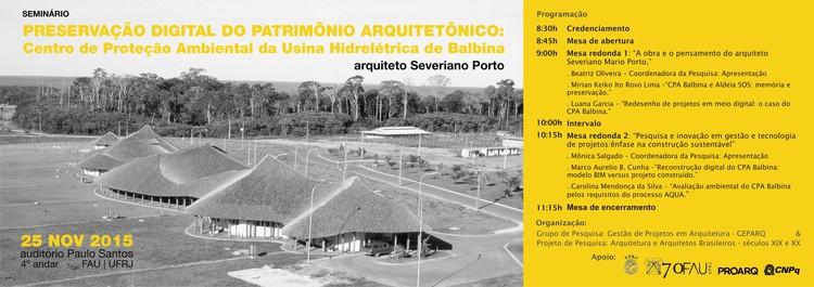 """Seminário """"Preservação Digital do Patrimônio Arquitetônico"""" na FAU UFRJ, Preservação Digital do Patrimônio Arquitetônico: CPA Balbina - arquiteto Severiano Mário Porto"""