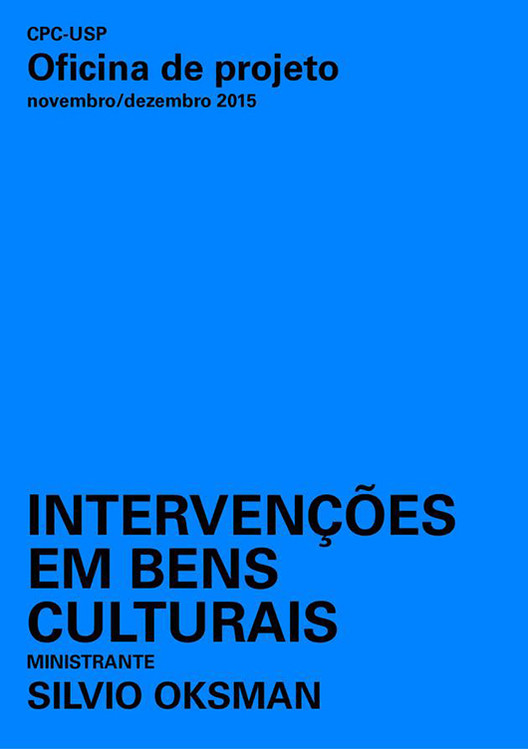 """Centro de Preservação Cultural da USP promove a oficina de projeto """"Intervenções em bens culturais"""""""