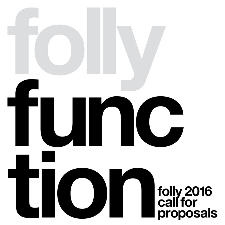 Call for Proposals: Folly 2016, Folly 2016