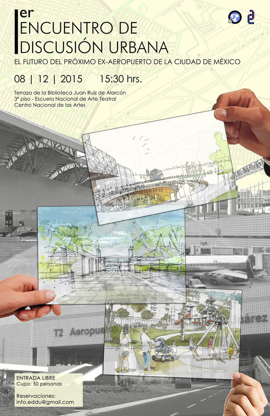 1er Encuentro de Discusión Urbana: El futuro del próximo ex-aeropuerto de la CDMX / Ciudad de México, Cartel del 1er Encuentro de Discusión Urbana - E3 Arquitectos