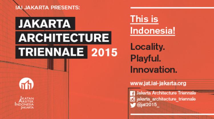 Jakarta Architecture Triennale 2015, Jakarta Architectural Triennale 2015