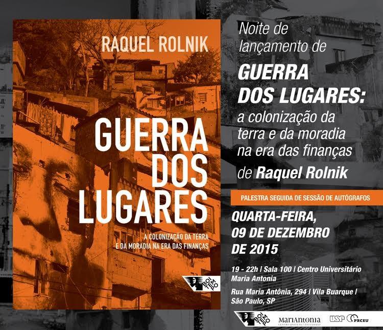 """Lançamento do livro """"Guerra dos lugares"""" de Raquel Rolnik"""
