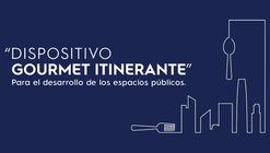 Concurso Nacional de Arquitectura Electrolux: Dispositivo Gourmet Itinerante