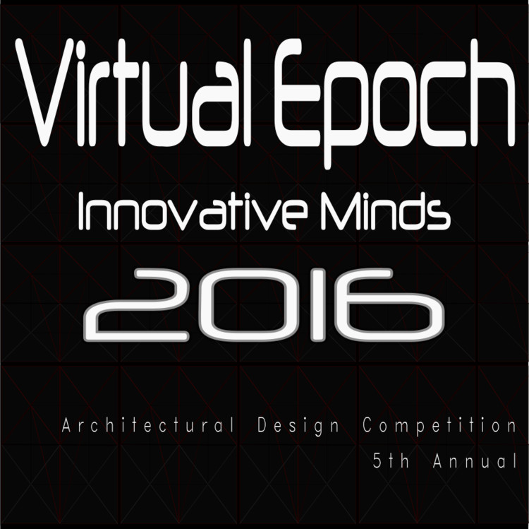 Innovative Minds 2016: Virtual Epoch Architectural Design Competition, Innovative Minds 2016 hosted by gURROO.com