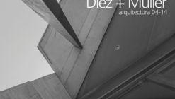 Diez + Muller Arquitectura 04-14 / Trama Ediciones