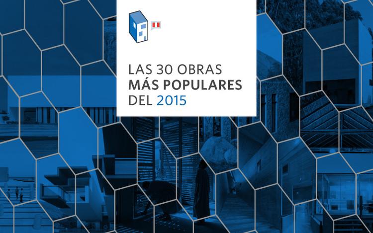 Las 30 obras más populares del 2015 en ArchDaily Perú