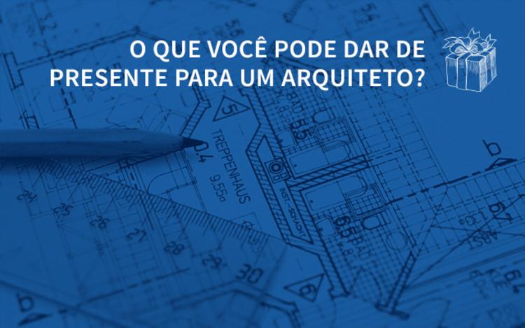 Lista de presentes do ArchDaily Brasil para arquitetos