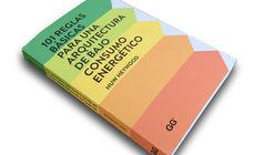 101 reglas básicas para una arquitectura de bajo consumo energético / Editorial Gustavo Gili