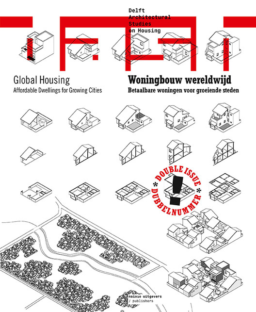 Delft Architectural Studies on Housing: Affordable Dwellings for Growing Cities, Courtesy of DASH