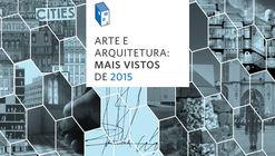 """""""Arte e Arquitetura"""": mais vistos de 2015"""