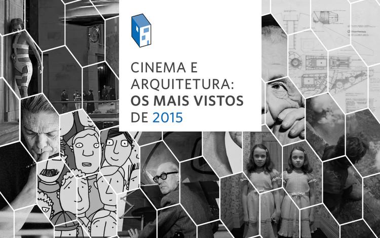 """""""Cinema e Arquitetura"""": mais vistos de 2015"""