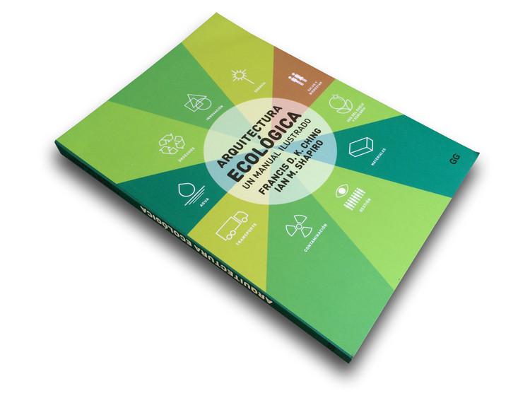 Arquitectura ecológica: Un manual ilustrado / Francis D. K. Ching / Editorial Gustavo Gili