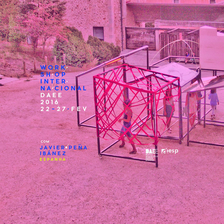 Espaços efêmeros e intervenções urbanas - Workshop com Javier Peña Ibáñez , Via Pós DAEE