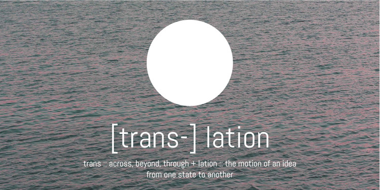 Call For Submissions: [TRANS-] lation