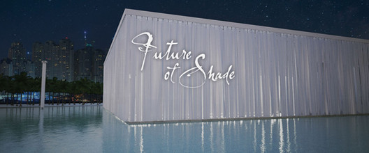 Open Call: Future of Shade 2016