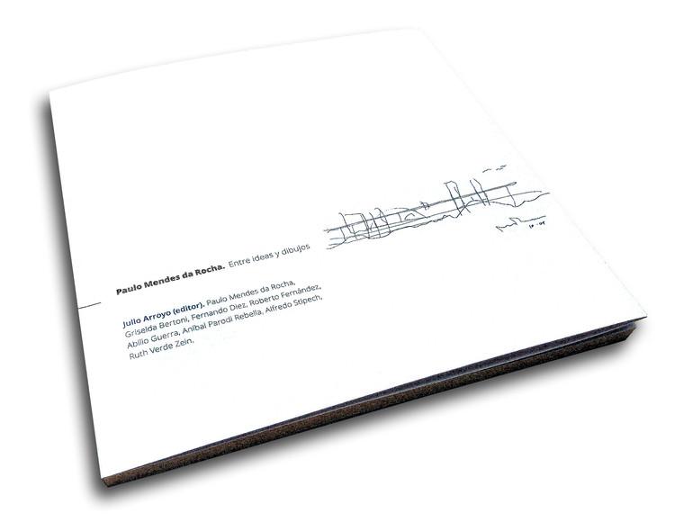 Paulo Mendes da Rocha. Entre ideas y dibujos / Editorial Santa Fe
