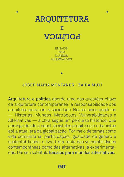 Arquitetura e Política - ensaios para mundos alternativos / Josep Maria Montaner e Zaida Muxi, © Editora GG