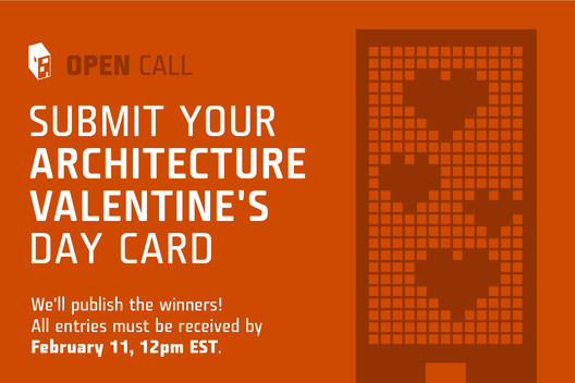 Call for Submissions: Architecture-Themed Valentine's Day Card