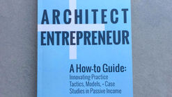 "Architect + Entrepreneur (Volume 2): How to Stabilize Your Revenue Streams With ""Passive Income"""