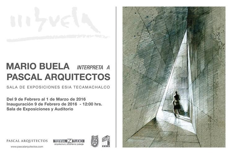 Muestra 'Mario Buela interpreta a Pascal Arquitectos' / Ciudad de México