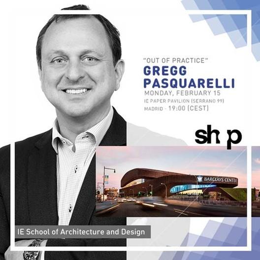 Conferencia 'OUT OF PRACTICE': Gregg Pasquarelli de SHoP Architects