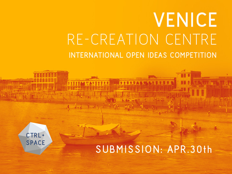 Concurso de Ideas: VENICE Re-Creation Centre