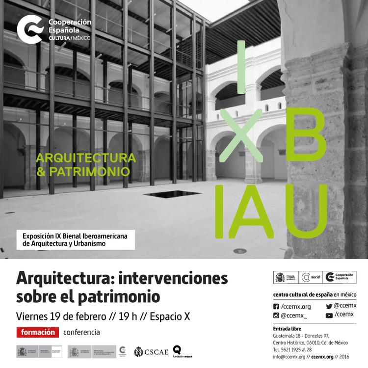 IX BIAU Conferencia 'Arquitectura: intervenciones sobre el patrimonio'