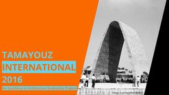 Call for Entries: Tamayouz International 2016 / Excellence in Architecture Graduation Projects Worldwide