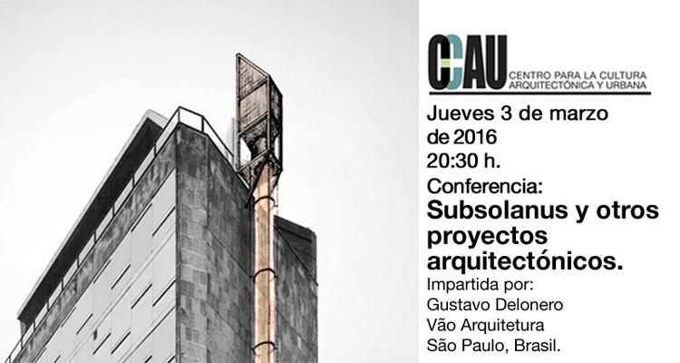 Conferencia 'Subsolanus y otros proyectos arquitectónicos' / Guadalajara