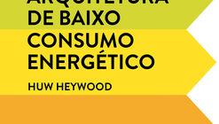 101 regras básicas para uma arquitetura de baixo consumo energético / Huw Heywood