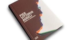Pier Vittorio Aureli: Menos es Suficiente / Editorial Gustavo Gili