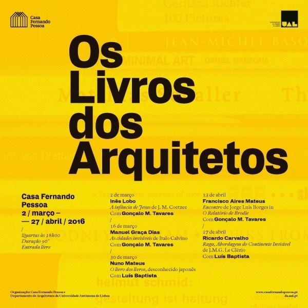 """Série de encontros """"Os Livros dos Arquitetos""""na Casa Fernando Pessoa"""