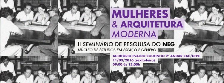 Mulheres e Arquitetura Moderna: II Seminário de Pesquisa do NEG , Banner do evento. Designer: Eduardo Nóbrega.