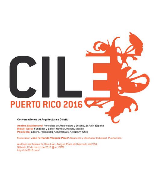 CILE Puerto Rico 2016: Conversaciones de Arquitectura y Diseño