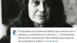 Frases: Lina Bo Bardi e a prática arquitetônica
