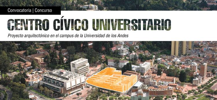 Concurso arquitectónico Centro Cívico Universitario de la Universidad de Los Andes, Universidad de los Andes