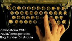 Convocatoria 2016 para nuevos corresponsales del Blog de Fundación Arquia